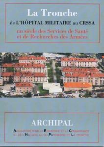 LA TRONCHE - de l'Hôpital Militaire au CRSSA